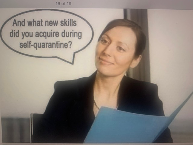 Interview - what new skills did you acquire during self-quarantine?