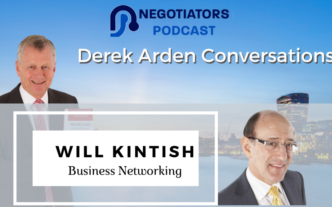 Business Networking – Derek Arden Conversation With Will Kintish