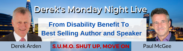 From Disability Benefit To Best Selling Author and Speaker- Derek Arden with Paul McGee