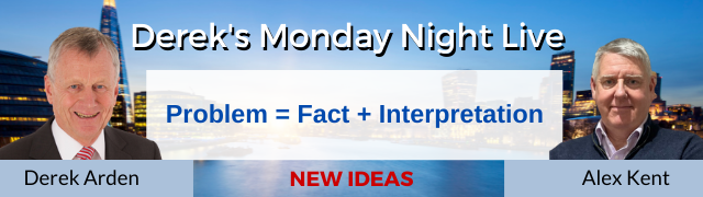 New Ideas – Problem = Fact + Interpretation  Derek Arden and Alex Kent
