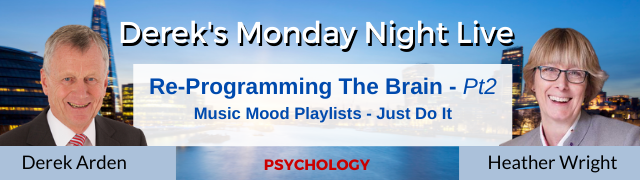 Re-Programming The Brain – Music Mood Playlists – Just Do It – Heather Wright with Derek Arden