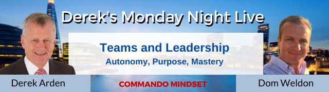 Teams and Leadership – Autonomy, Purpose, Mastery – Dom Weldon with Derek Arden