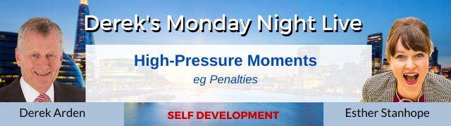High-Pressure Moments eg Football Penalties – Esther Stanhope with Derek Arden