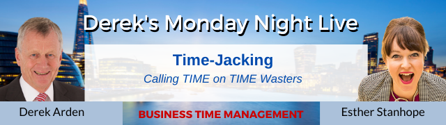 Time Jacking – Calling TIME on TIME Wasters – Esther Stanhope with Derek Arden