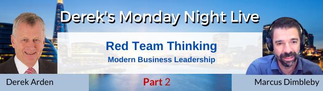 Red Team Thinking – Marcus Dimbleby With Derek Arden – Part 2