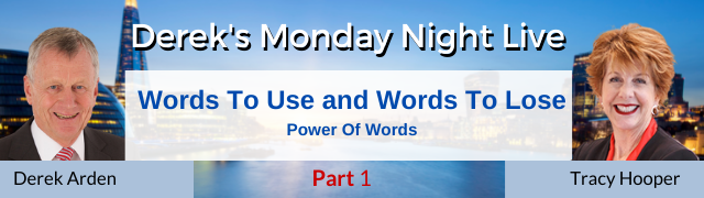Words To Use and Words To Lose – Derek Arden – Tracy Hooper Part 1