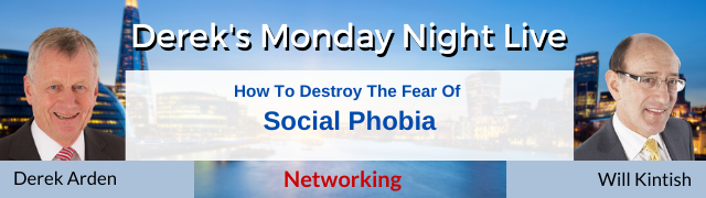 How to Destroy the Fear of Social Phobia – Derek Arden with Will Kintish